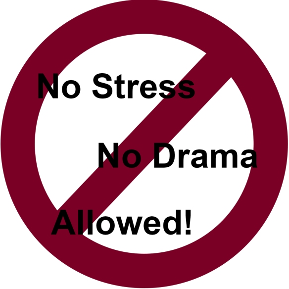no stress or drama